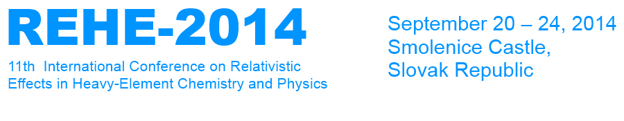 REHE-2014 11th International Conference on Relativistic Effects in Heavy-Element Chemistry and Physics